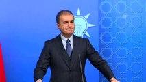 """Çelik: """"(Libya'da) Meşru yapıyı korumak ve hukuk içerisinde hareket etmek isteyen unsurlara Türk..."""