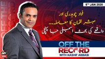 Off The Record | Kashif Abbasi | ARYNews | 6 JANUARY 2020