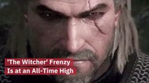 Everybody Wants To Watch Or Play 'The Witcher'