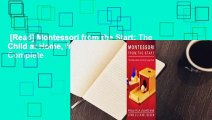 [Read] Montessori from the Start: The Child at Home, from Birth to Age Three Complete