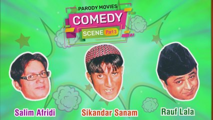 Best Comedy Of Sikandar Sanam,Rauf Lala And Saleem Afridi - Parody Movie Part 3 - Comedy Scene