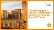 Un hashtag pour sauver le patrimoine iranien menacé par Donald Trump