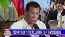 PRDD won't allow PH to be the launching pad of US missiles vs Iran