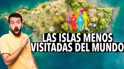Las islas menos visitadas del mundo