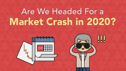 Should You Be Worried About a Market Crash in 2020?