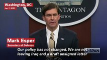 Esper: 'Our Policy Has Not Changed, We Are Not Leaving Iraq'