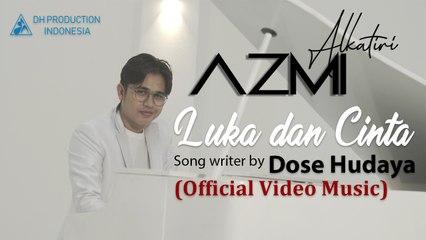 Azmi - Luka dan Cinta (Official Music Video)