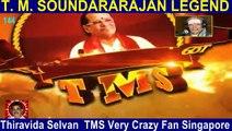 T M Soundararajan Legend- பாட்டுத்தலைவன் டி.எம்.எஸ் Episode -144