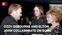 An Ozzy Osbourne And Elton John Teamup In 2020