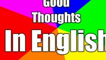 English thoughts, good thoughts, motivational thoughts, awesome thoughts, good quotes