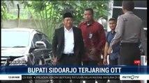 Kena OTT, Bupati Sidoarjo Diperiksa di Gedung KPK