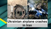 Ukrainian airplane crashes in Iran with 170 passengers aboard