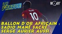 Ballon d'Or africain : Sadio Mané sacré...Serge Aurier aussi