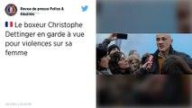 Le boxeur Gilet jaune Christophe Dettinger en garde à vue après une altercation avec son ex-compagne