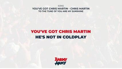 You've got Chris Martin - Chris Martin
