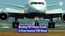 Boeing 737 Plane Crash in Iran Leaves 176 Dead