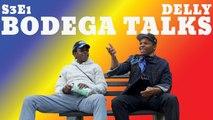 Bodega~Talks: Episode 1 ft. Delly (Season 3)