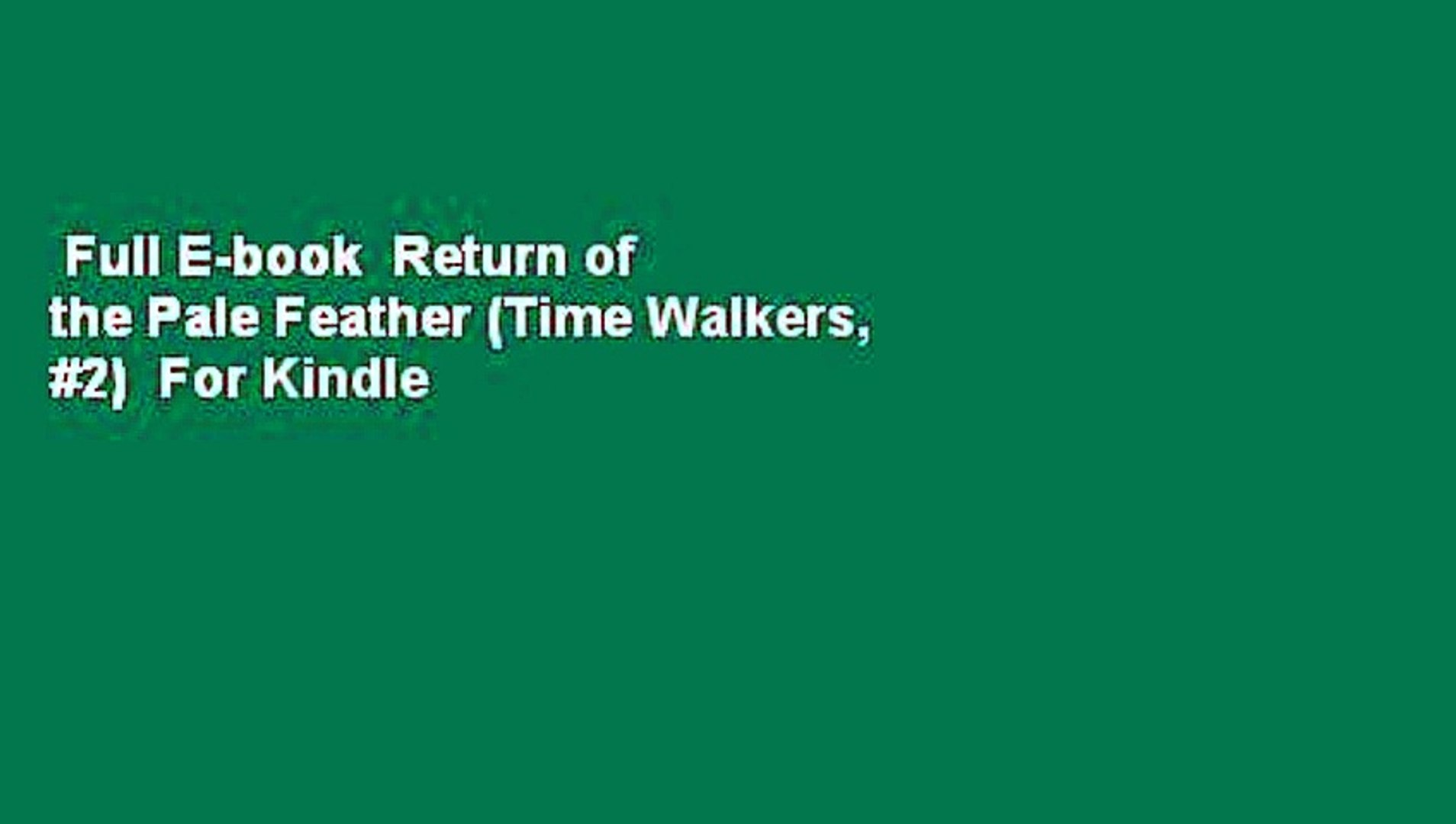 Full E-book  Return of the Pale Feather (Time Walkers, #2)  For Kindle
