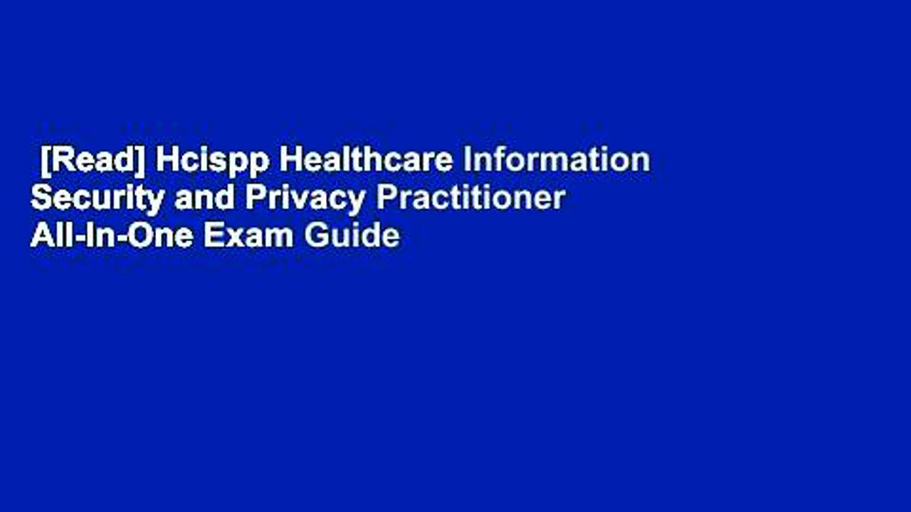 [Read] Hcispp Healthcare Information Security and Privacy Practitioner All-In-One Exam Guide