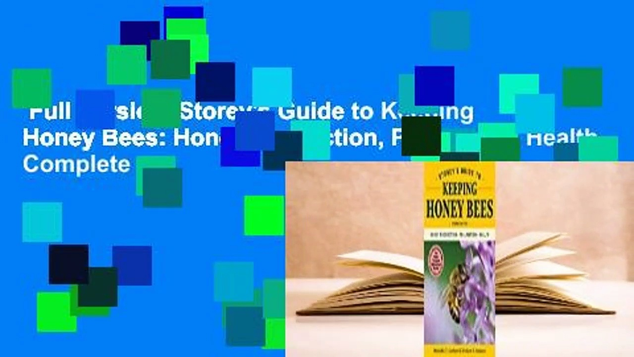 Full Version  Storey's Guide to Keeping Honey Bees: Honey Production, Pollination, Health Complete