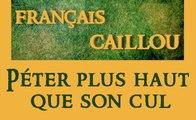 Français caillou : Péter plus haut que son cul