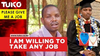 Please give me a job- Stephen Kinyanjui