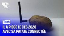 Découvrez comment il a piégé le CES 2020 avec sa patate connectée