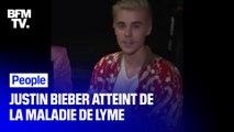 Qu'est-ce que la maladie de Lyme, dont souffre Justin Bieber ?