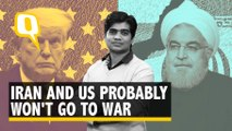 Relax, Here's Why US & Iran (Probably) Won't Go to War