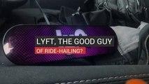 Lyft, The Good Guy Of Ride-Hailing?