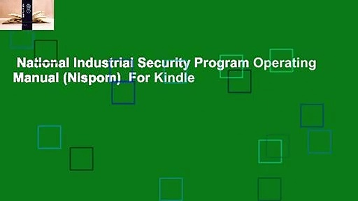 National Industrial Security Program Operating Manual (Nispom)  For Kindle