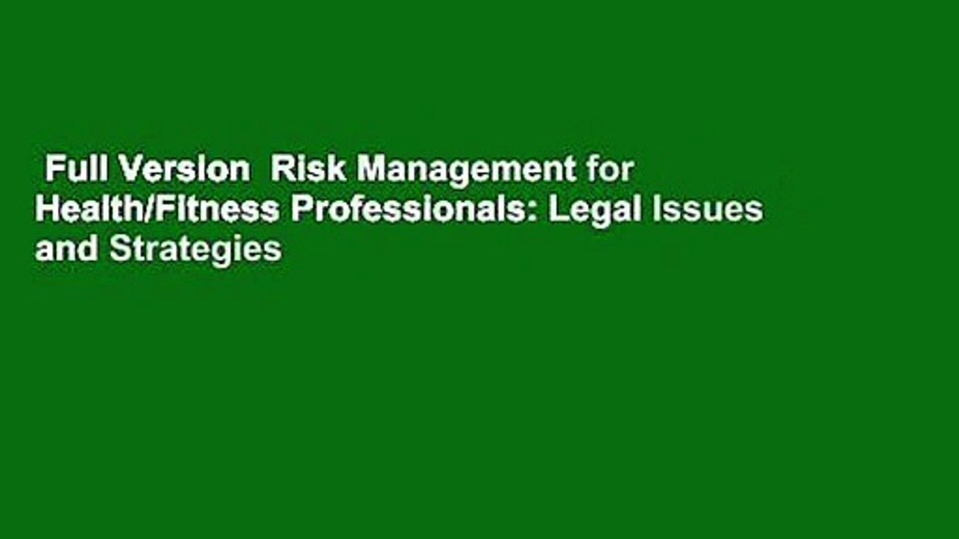 Full Version  Risk Management for Health/Fitness Professionals: Legal Issues and Strategies