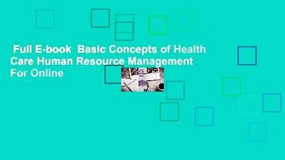 Full E-book  Basic Concepts of Health Care Human Resource Management  For Online