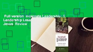 Full version  Incarnate Leadership: 5 Leadership Lessons from the Life of Jesus  Review
