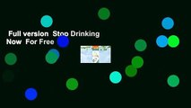 Full version  Stop Drinking Now  For Free