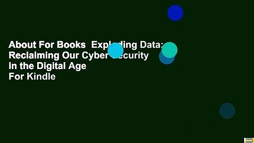 About For Books  Exploding Data: Reclaiming Our Cyber Security in the Digital Age  For Kindle