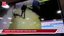 Kadıköy sapığı yakalanıp gözaltına alındı