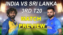 IND VS SL 3RD T20 MATCH PREVIEW