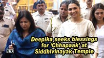 Deepika seeks blessings for 'Chhapaak' at Siddhivinayak Temple