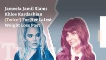 Jameela Jamil Slams Khloe Kardashian (Twice!) For Her Latest Weight Loss Post