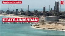 Etats-Unis-Iran : conséquences sur le marché pétrolier