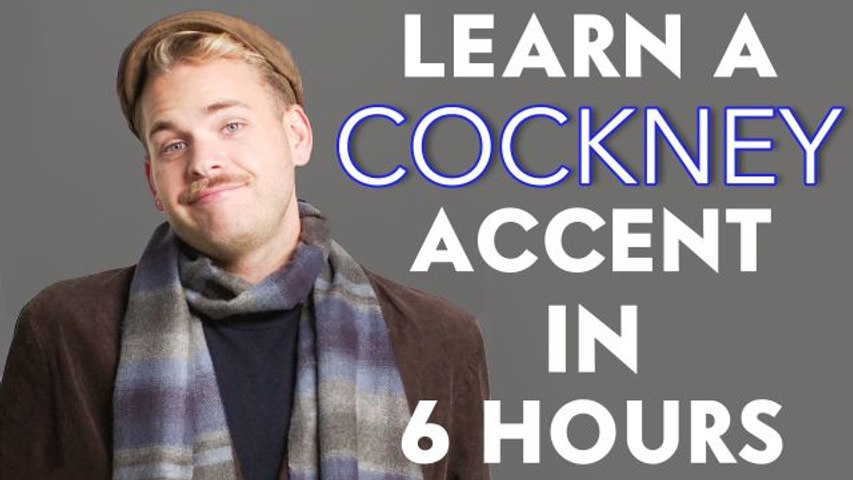 Actor Learns a Cockney Accent in 6 Hours