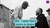 1954 : l'Abbé Pierre contre la misère - #CulturePrime