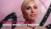 International Women's Day Quotes, Memes, and Messages