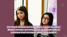 Sarah Hyland and Ariel Winter spoke out about the body-shaming they felt growing up on Modern Family