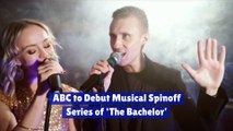 ABC to Debut Musical Spinoff Series of 'The Bachelor'