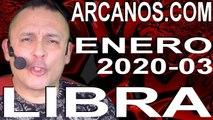 LIBRA ENERO 2020 ARCANOS.COM - Horóscopo 12 al 18 de enero de 2020 - Semana 03