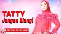 Tatty - Jangan Ulangi [Official Music Video HD]