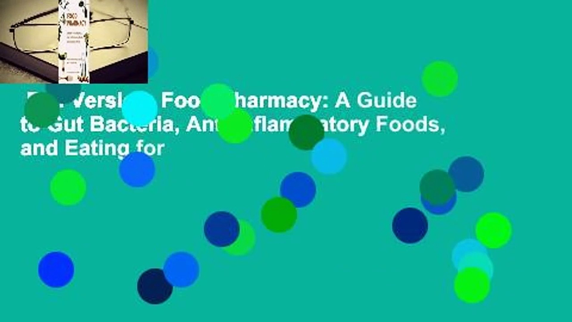 Full Version  Food Pharmacy: A Guide to Gut Bacteria, Anti-Inflammatory Foods, and Eating for