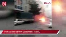Sultangazi'de elektrik kablolarındaki patlama